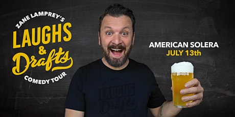 AMERICAN SOLERA BREWING •  Zane Lamprey's  Laughs & Drafts  • Tulsa, OK tickets