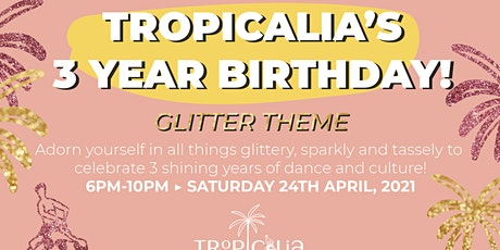 Tropicalia 3 Year Anniversary Party tickets