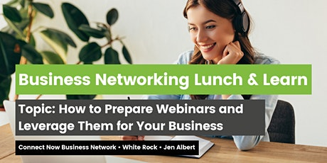 Business Networking: How to Prepare Webinars and Leverage for your Business tickets