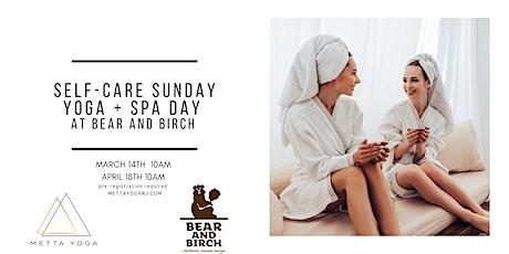 #SelfCareSunday- Yoga + Spa at Bear and Birch tickets