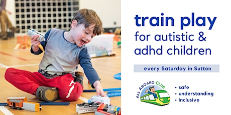 Train play sessions for autistic/ADHD children [Sutton] tickets