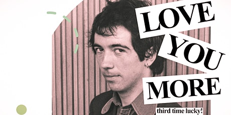 LOVE YOU MORE  - a Pete Shelley Memorial Campaign fundraiser tickets
