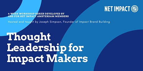 Workshop Series: Thought Leadership for Impact Makers tickets