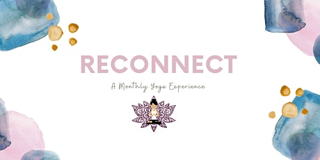 Reconnect: A Yoga Experience (April Theme: Renewal) tickets