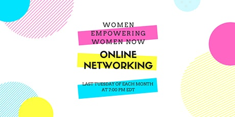 Women Empowering Women Now ONLINE Networking tickets