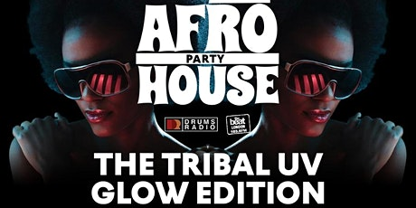 The Afrohouse Party   UV Glow Party tickets