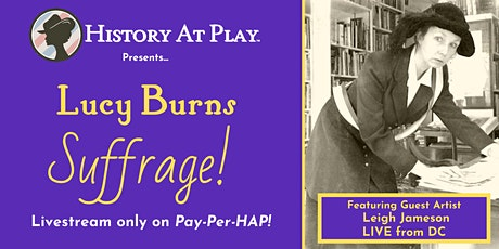 Pay-Per-HAP Episode #52-  Lucy Burns: Suffrage! tickets
