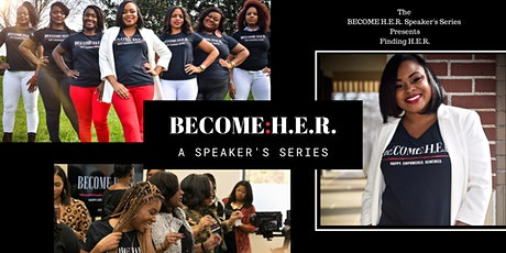 The BECOME H.E.R. Speaker's Series: Finding H.E.R. Beyond COVID tickets