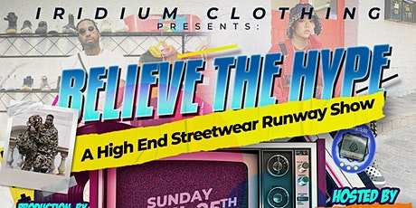 Believe The Hype- IRIDIUM Fashion Show tickets