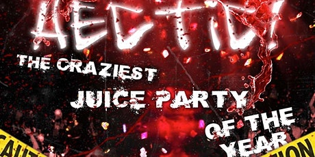 HECTIC JUICE PARTY tickets