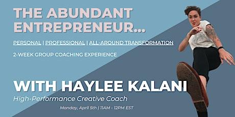 The Abundant Entrepreneur   2-Week Coaching Experience (Beta Testers) tickets