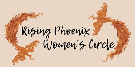 Rising Phoenix Women's Healing  Circle tickets