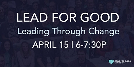 Lead for Good Virtual Panel - Leading Through Change tickets