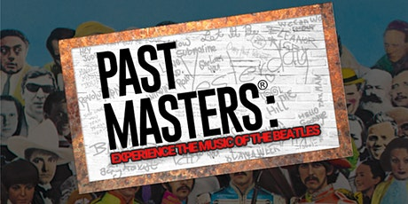 Past Masters: Experience The Music of The Beatles tickets
