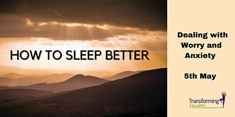How to Sleep Better -  Dealing with Worry and Anxiety tickets