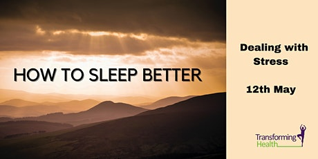 How to Sleep Better -  Dealing with Stress tickets
