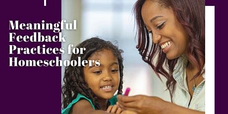 Meaningful Feedback Practices for Homeschoolers tickets