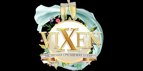 "VIXEN ""THE PREMIER UPSCALE SEXY EVENT"" tickets"