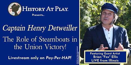 Pay-Per-HAP: Captain Henry Detweiller; Steamboats in Union Victory! tickets