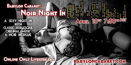 Babylon Cabaret: Noir Night IN tickets