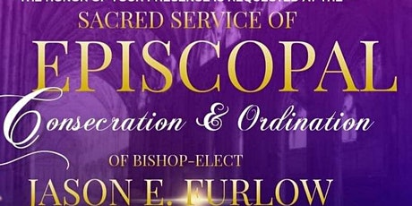 Bishop-Elect Jason Furlow's Consecration and Ordination tickets
