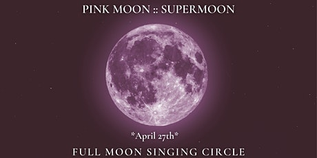April Super Full Moon Singing Circle with Leonie Bos tickets