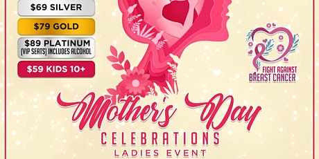 Mothers Day Celebrations (Charity Event For Breast Cancer Foundation) tickets
