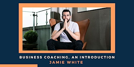 Business Coaching, An Introduction with Jamie White tickets