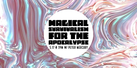 Magical Survivalism for the Apocalypse tickets