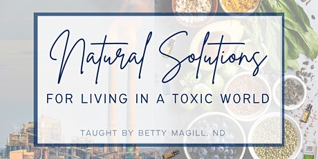 Natural Solutions For Living In A Toxic World tickets