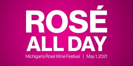 Rosé All Day | Michigan's Rosé Wine Festival tickets