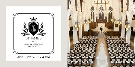 St. James 1868 Luxury Wedding Show tickets