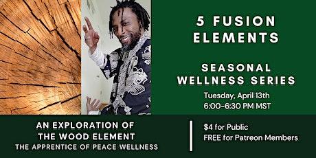 Seasonal Wellness Series- An Exploration of  the Wood Element tickets