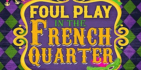 Foul Play in the French Quarter Mystery Party - Cancer Fundraiser tickets