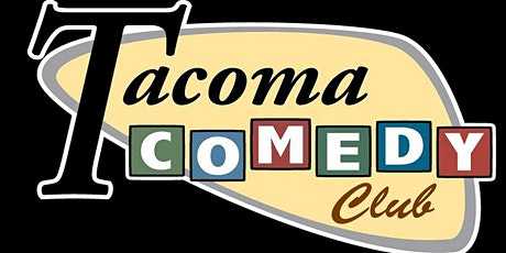 FREE TICKETS | TACOMA COMEDY CLUB  5/2| STAND UP COMEDY SHOW tickets