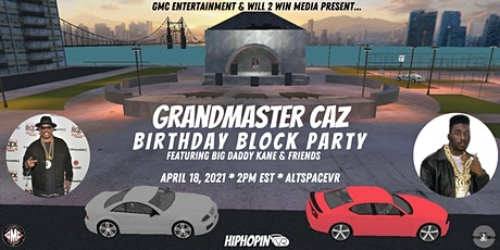 Grandmaster Caz Birthday Block Party w/ Big Daddy Kane & Friends in VR tickets