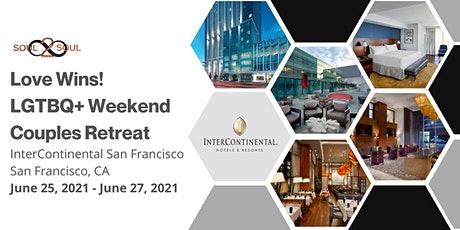 Connect & Unwind: Love Wins! LGBTQ+ Weekend Couples Retreat (SAN FRAN) tickets
