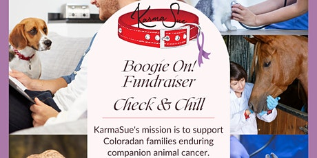 KarmaSue's Boogie On! Fundraiser - Check & Chill tickets