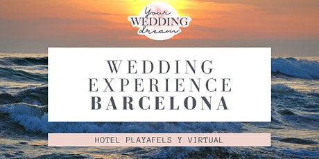 Wedding Experience Barcelona - Hotel Playafels - Bodas 2021,2022,2023 boletos