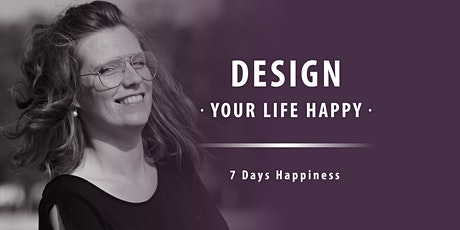 DESIGN YOUR LIFE HAPPY Tickets