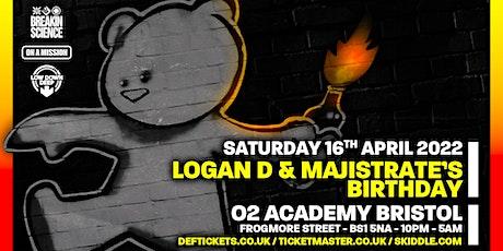 Logan D & Majistrate's Birthday tickets