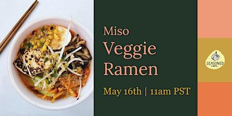 Springtime Miso Veggie Ramen tickets