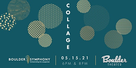 BOULDER SYMPHONY: COLLAGE - LATE tickets