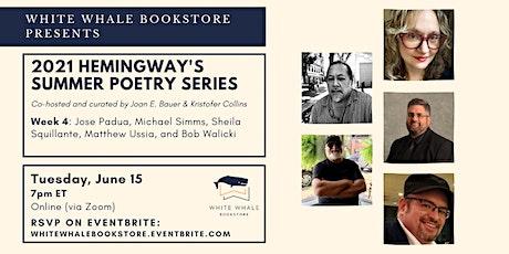 Hemingway's Poetry Series: Padua, Simms, Squillante, Ussia, Walicki tickets