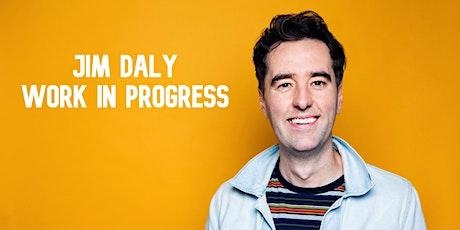 Jim Daly - Work In Progress tickets