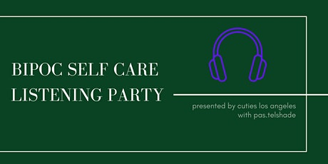 BIPOC Self Care Listening Party with pastelShade tickets
