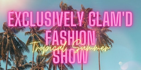 Exclusively Glam'd Fashion Show tickets