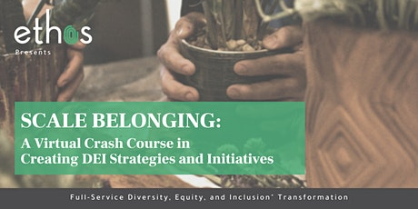 Scale Belonging:  Creating DEI Strategies and Initiatives tickets