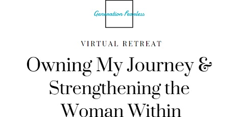 Owning My Journey &  Strengthening the  Woman Within (Virtual Retreat) tickets