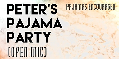 Peter's Pajama Party (Open Mic) tickets